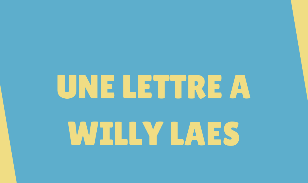 UNE LETTRE A WILLY LAES