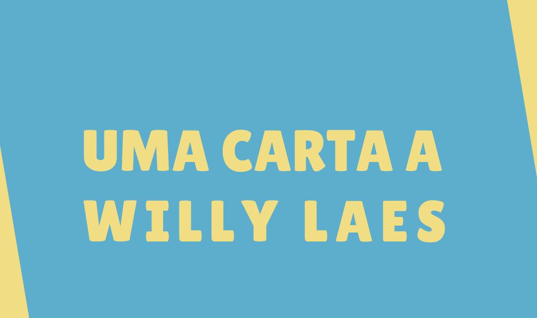 UMA CARTA A WILLY LAES