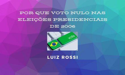 POR QUE VOTO NULO NAS ELEIÇÕES PRESIDENCIAIS DE 2006