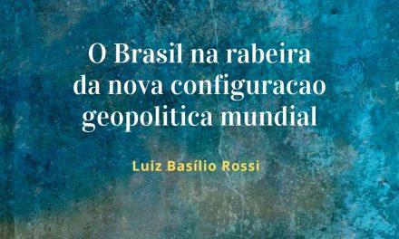 O Brasil na rabeira da nova configuração geopolítica mundial