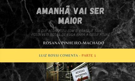 Amanhã vai ser maior. O que aconteceu com o Brasil e suas possíveis rotas de fuga para a crise atual