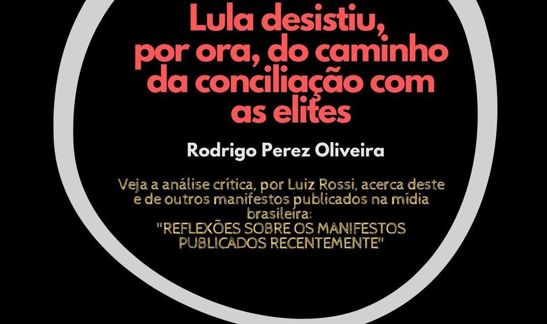 LULA DESISTIU, POR ORA, DO CAMINHO DA CONCILIAÇÃO COM AS ELITES