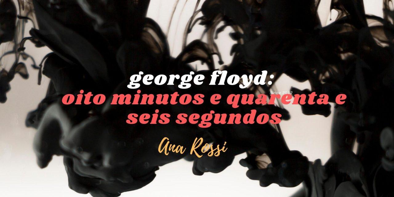 george floyd: oito minutos e quarenta e seis segundos