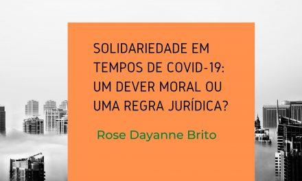 Solidariedade em tempos de COVID-19: um dever moral ou uma regra jurídica?