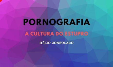 Pornografia – a Cultura do Estupro